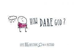 How Dare God?